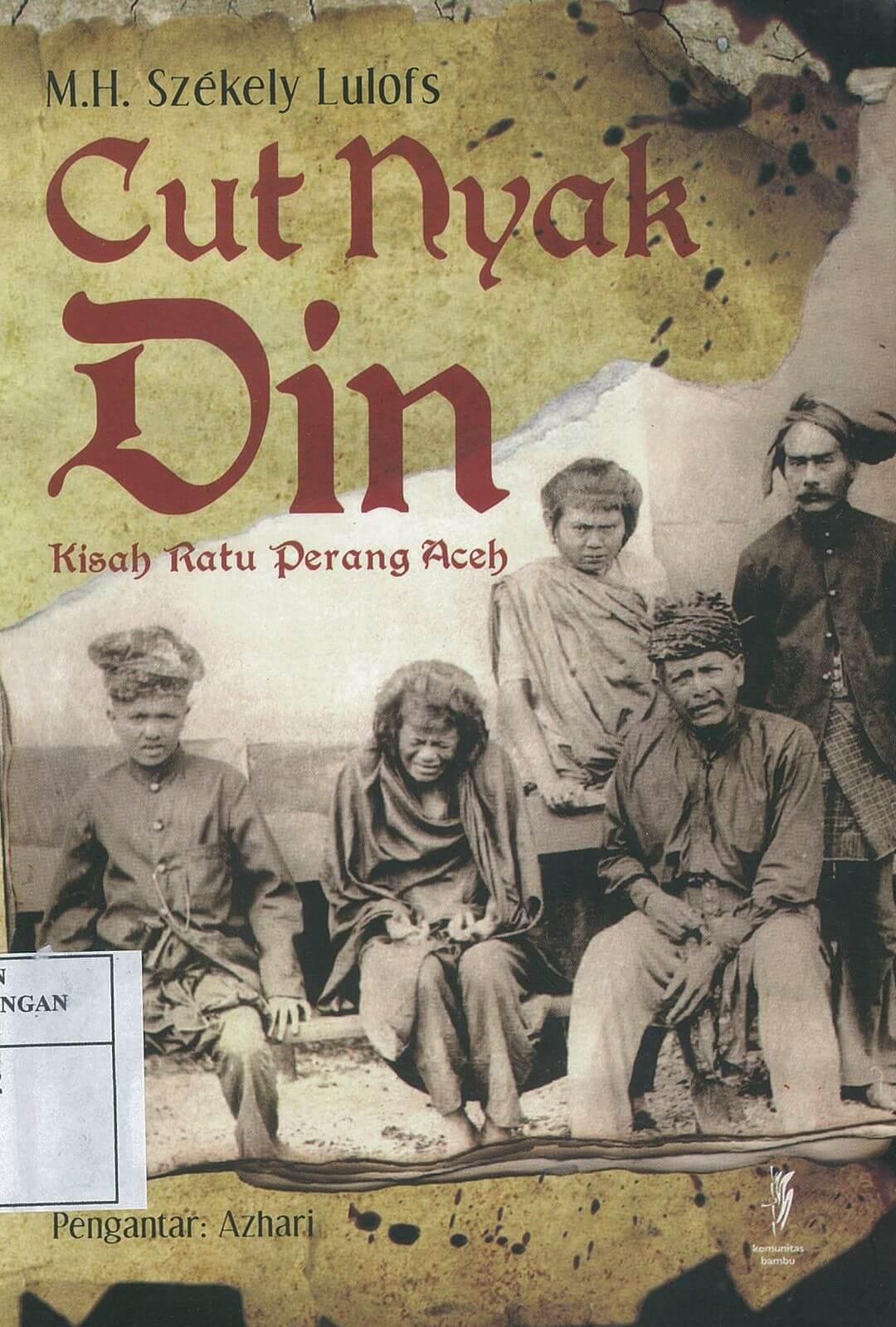 Cut Nyak Din: Kisah Ratu Perang Aceh